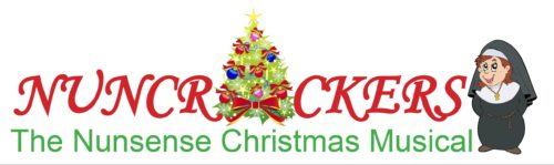 Nuncrackers (The Nunsense Christmas Musical) Nov. 4, 5, 6, 11, 12, 13 Auditions: Aug. 16 & 18